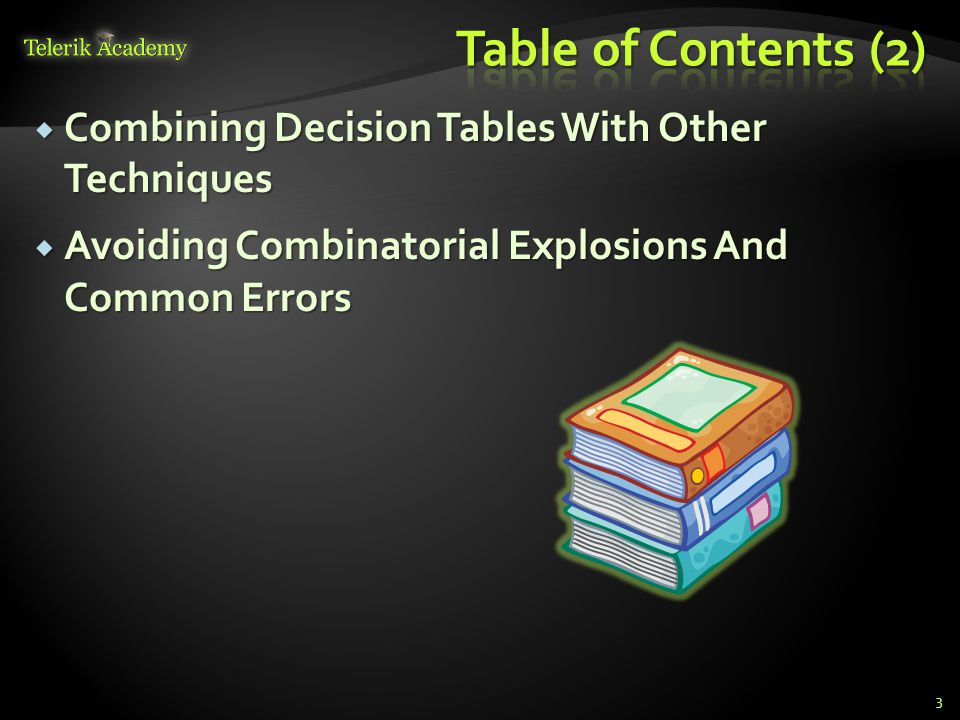 Table of Contents (2) Combining Decision Tables With Other Techniques