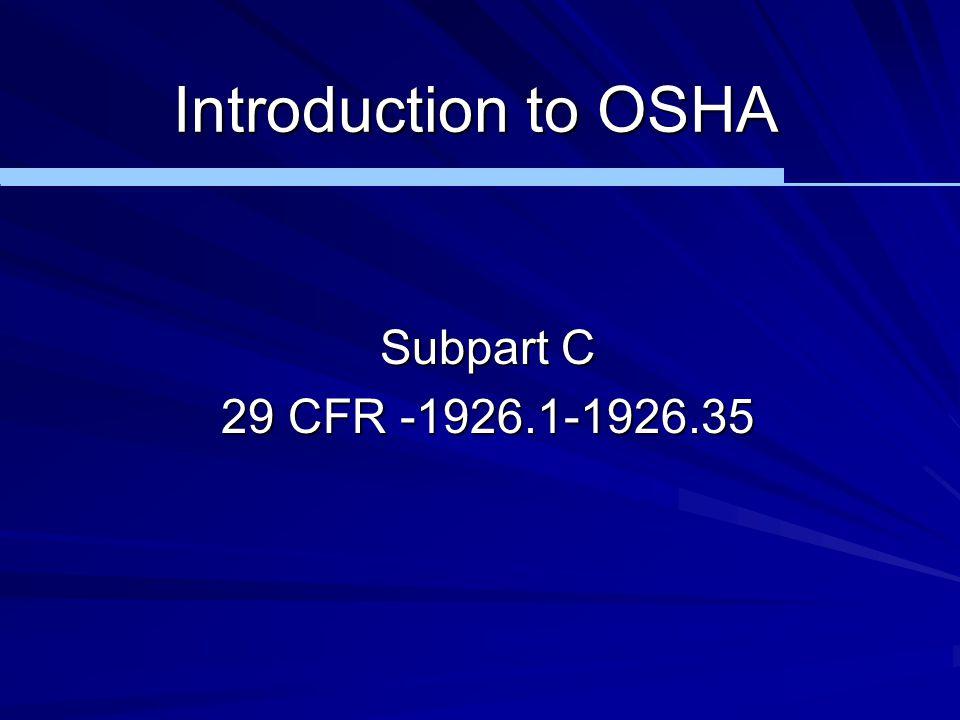 Introduction to OSHA Subpart C 29 CFR -1926.1-1926.35