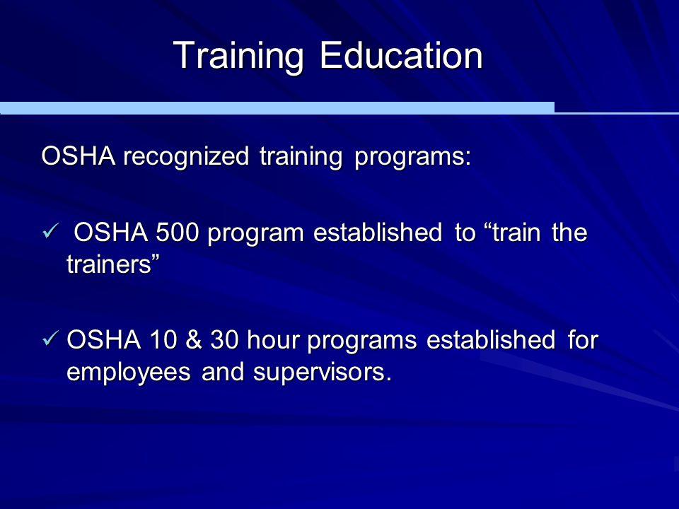 Training Education OSHA recognized training programs:
