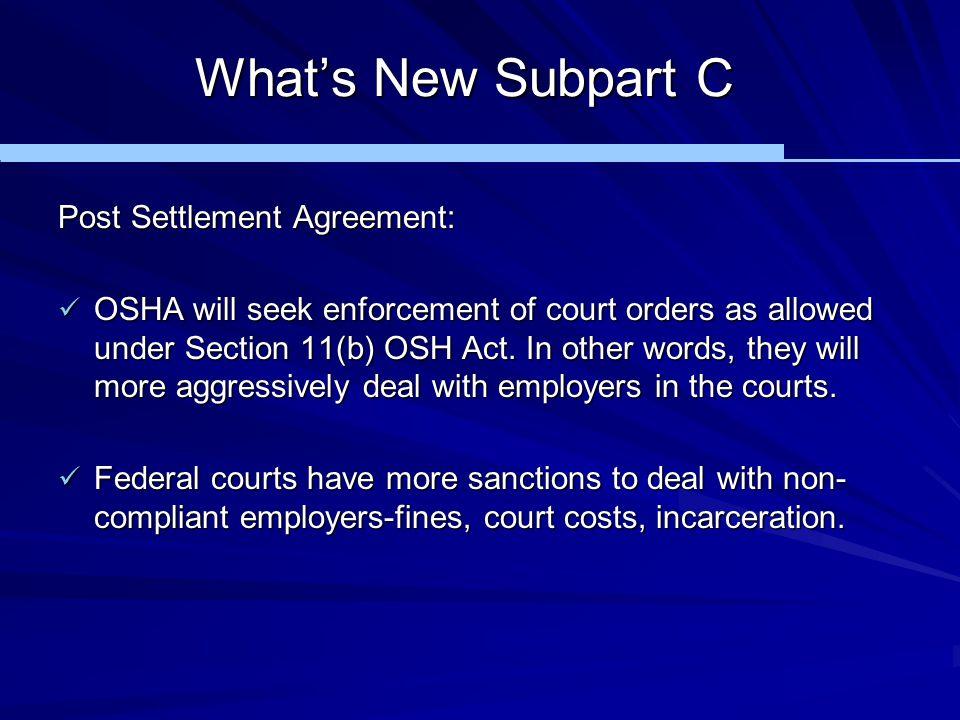 What's New Subpart C Post Settlement Agreement: