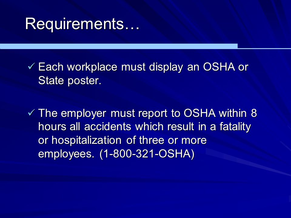 Requirements… Each workplace must display an OSHA or State poster.