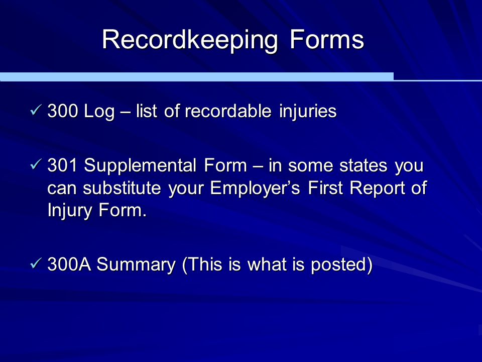 Recordkeeping Forms 300 Log – list of recordable injuries