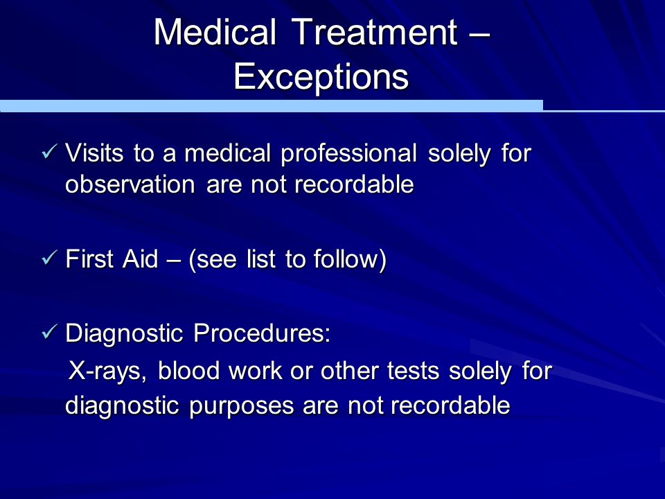 Medical Treatment – Exceptions