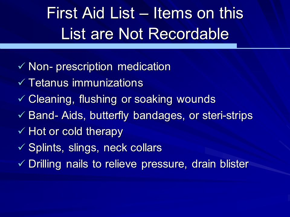 First Aid List – Items on this List are Not Recordable