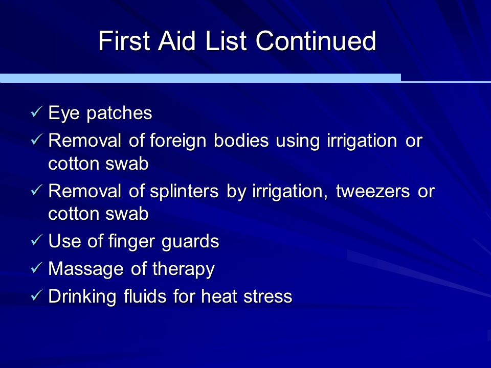 First Aid List Continued