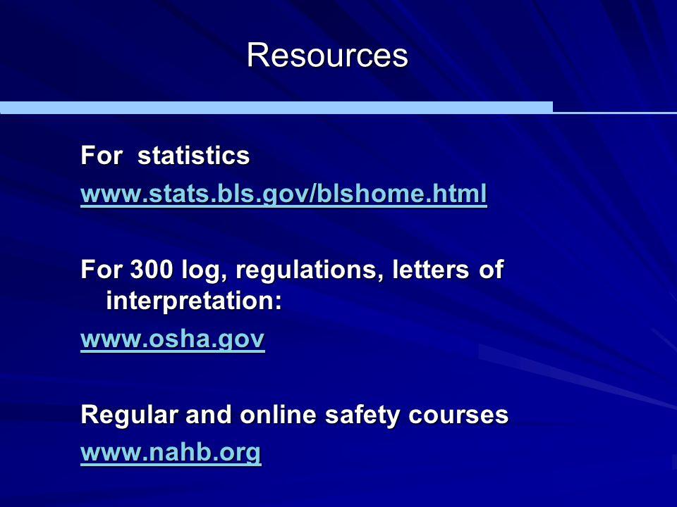 Resources For statistics www.stats.bls.gov/blshome.html