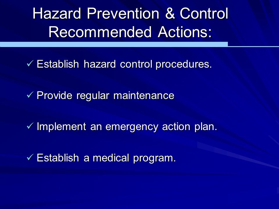Hazard Prevention & Control Recommended Actions: