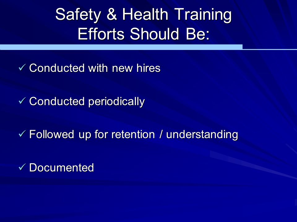 Safety & Health Training Efforts Should Be:
