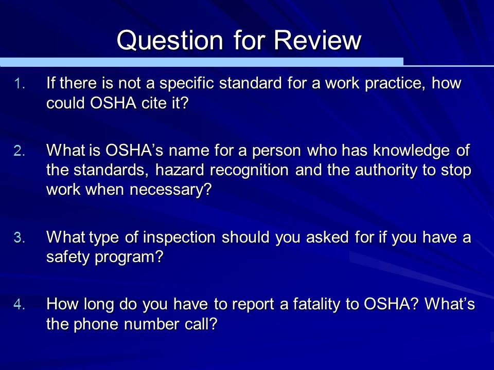 Question for Review If there is not a specific standard for a work practice, how could OSHA cite it