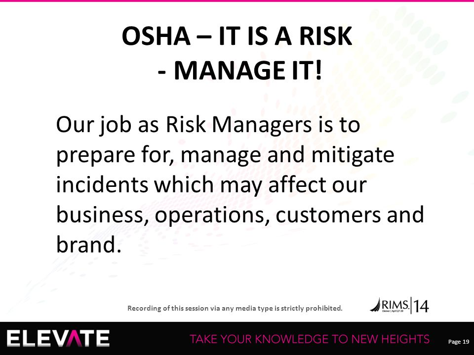 OSHA – IT IS A RISK - MANAGE IT!