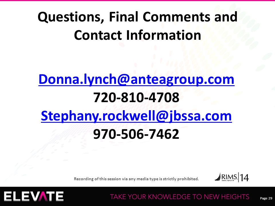 Questions, Final Comments and Contact Information Donna.lynch@anteagroup.com 720-810-4708 Stephany.rockwell@jbssa.com 970-506-7462.