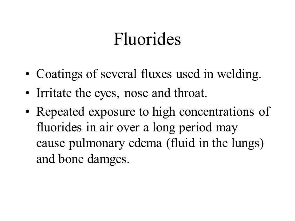 Fluorides Coatings of several fluxes used in welding.