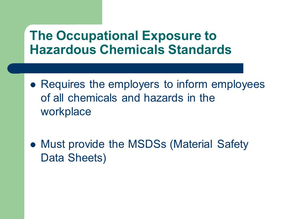 The Occupational Exposure to Hazardous Chemicals Standards