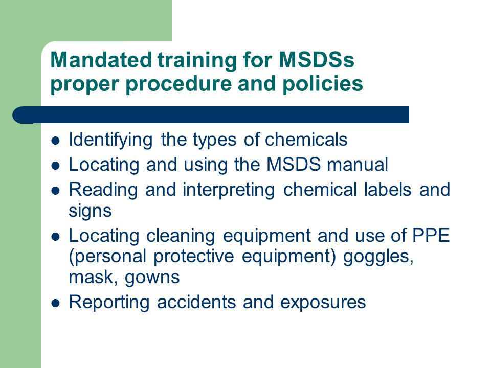 Mandated training for MSDSs proper procedure and policies