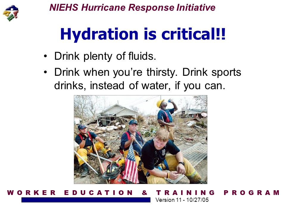 Hydration is critical!! Drink plenty of fluids.