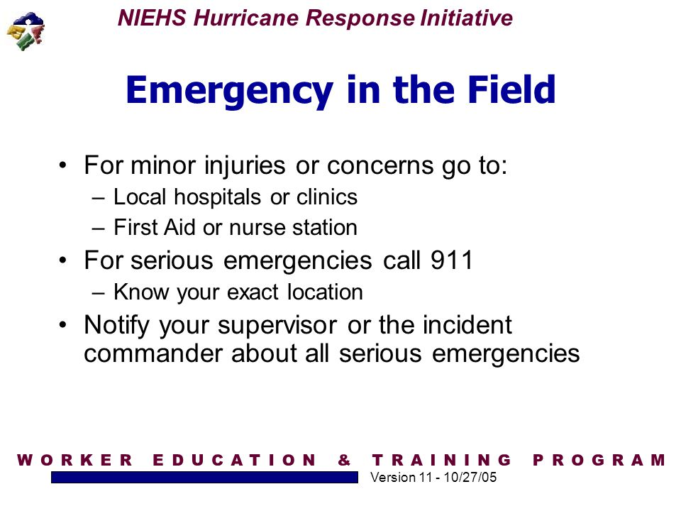 Emergency in the Field For minor injuries or concerns go to: