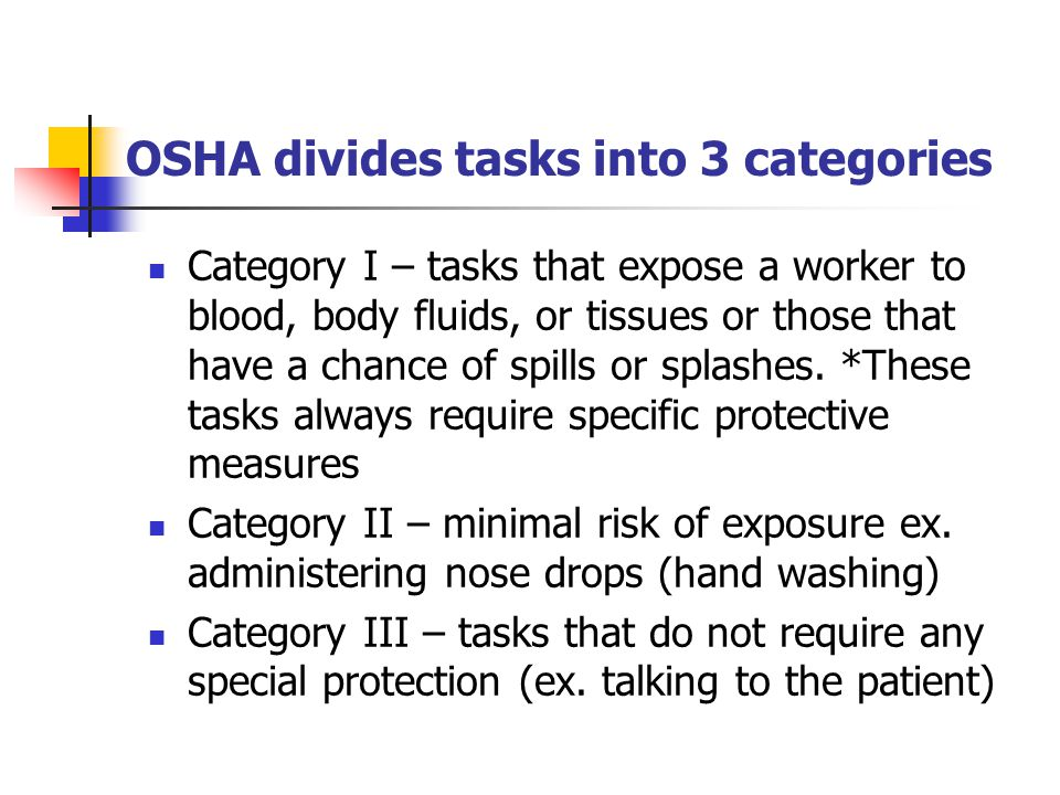 OSHA divides tasks into 3 categories