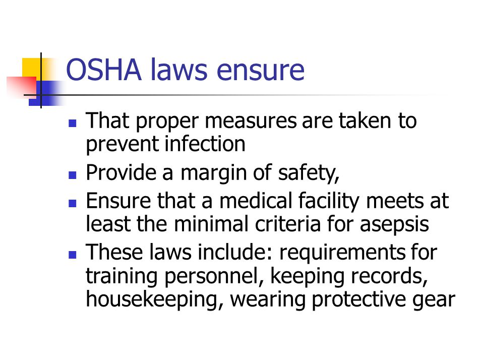 OSHA laws ensure That proper measures are taken to prevent infection