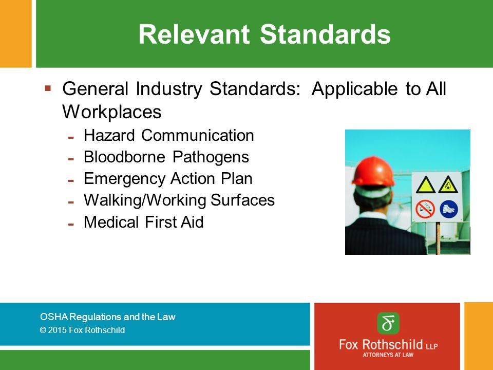 Relevant Standards General Industry Standards: Applicable to All Workplaces. Hazard Communication.