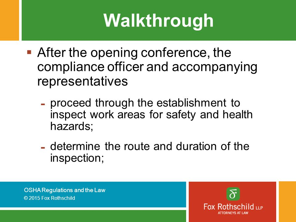Walkthrough After the opening conference, the compliance officer and accompanying representatives.