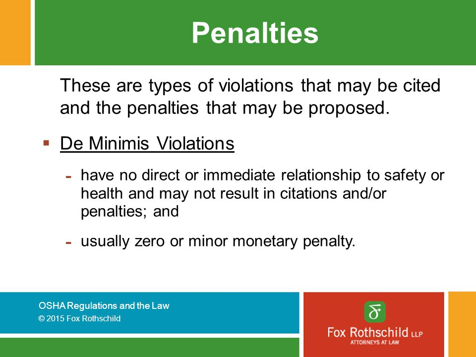 Penalties These are types of violations that may be cited and the penalties that may be proposed. De Minimis Violations.