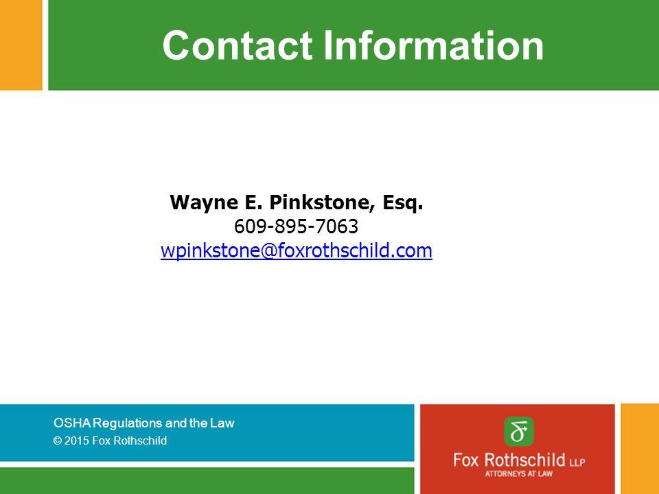 Contact Information Wayne E. Pinkstone, Esq. 609-895-7063 wpinkstone@foxrothschild.com
