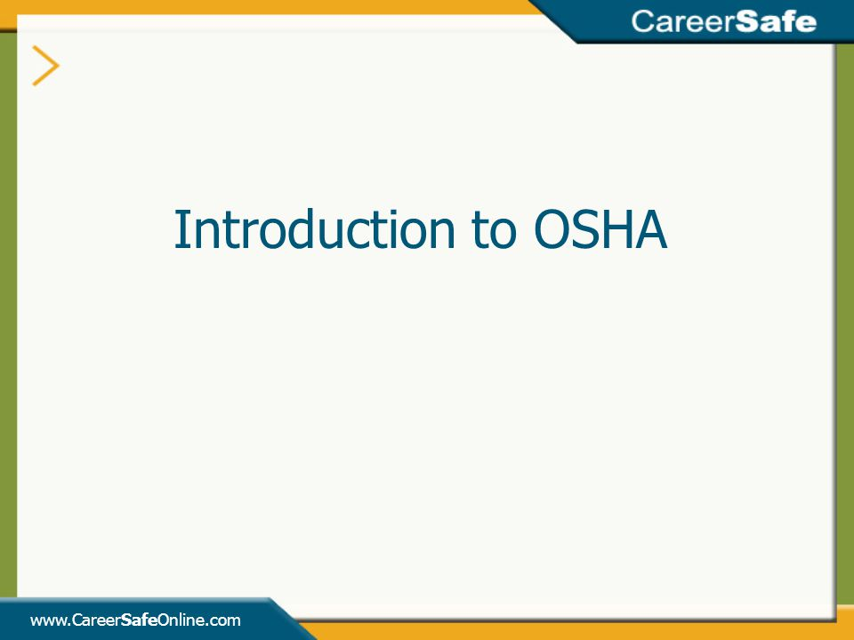 Introduction to OSHA www.CareerSafeOnline.com INSTRUCTOR'S NOTES: