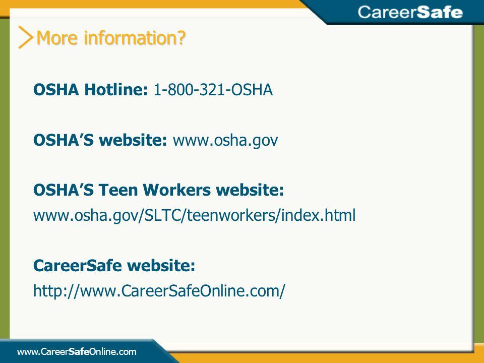 More information OSHA Hotline: 1-800-321-OSHA