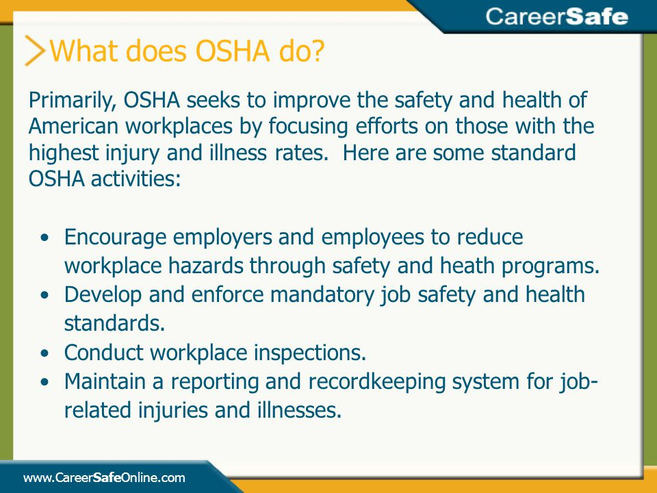 What does OSHA do Primarily, OSHA seeks to improve the safety and health of. American workplaces by focusing efforts on those with the.