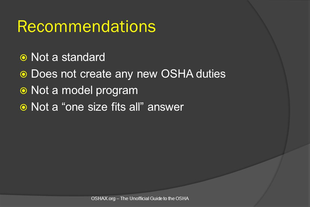 Recommendations Not a standard Does not create any new OSHA duties