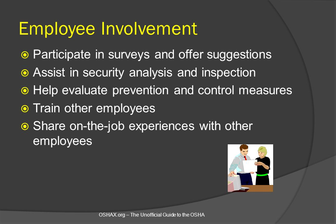Employee Involvement Participate in surveys and offer suggestions
