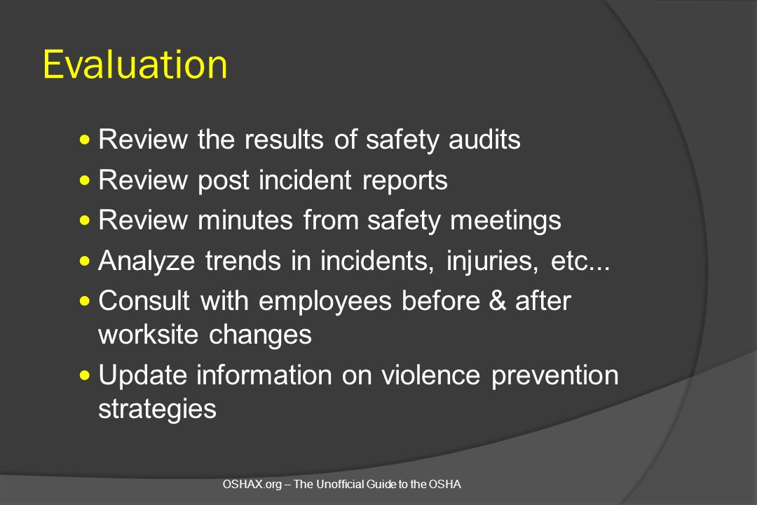 Evaluation Review the results of safety audits