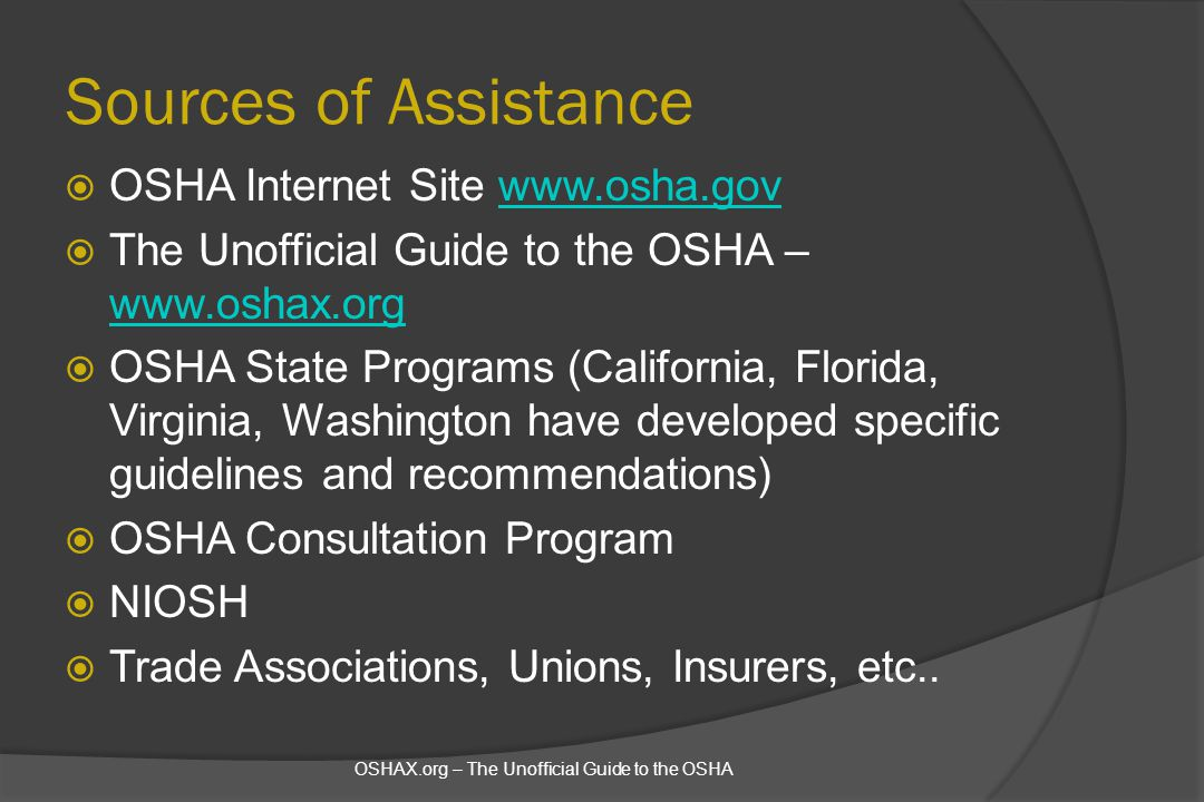 Sources of Assistance OSHA Internet Site www.osha.gov