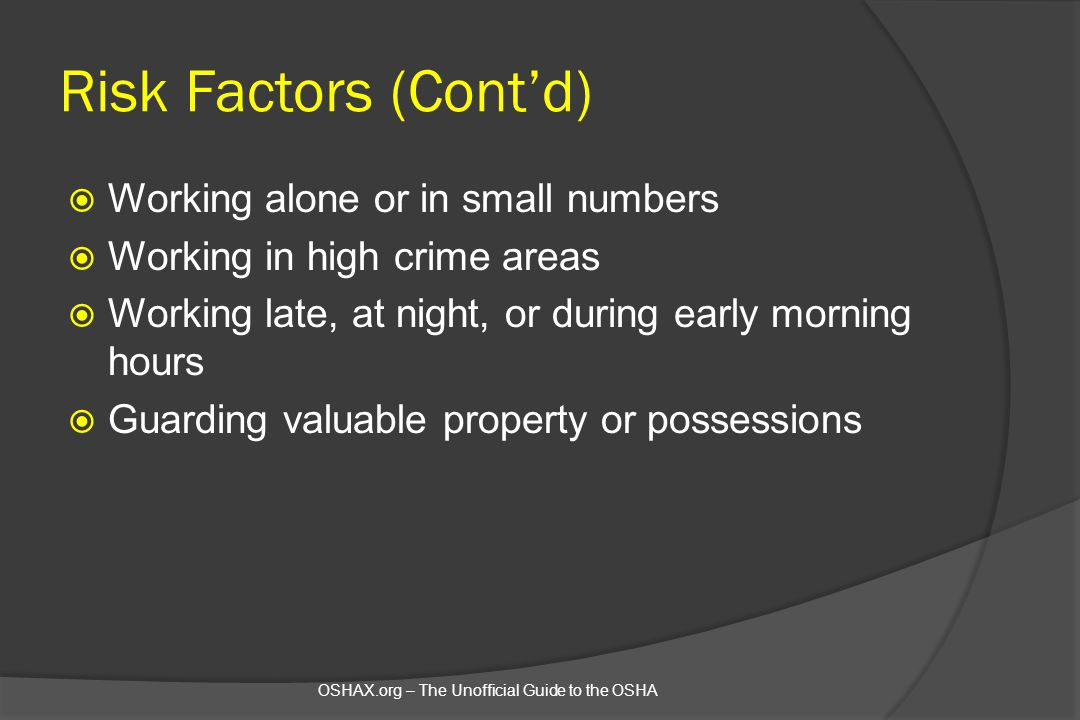 Risk Factors (Cont'd) Working alone or in small numbers