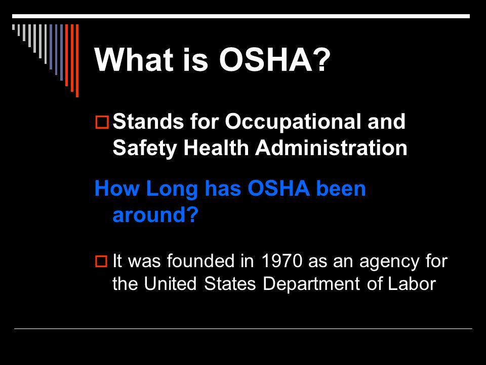 What is OSHA Stands for Occupational and Safety Health Administration
