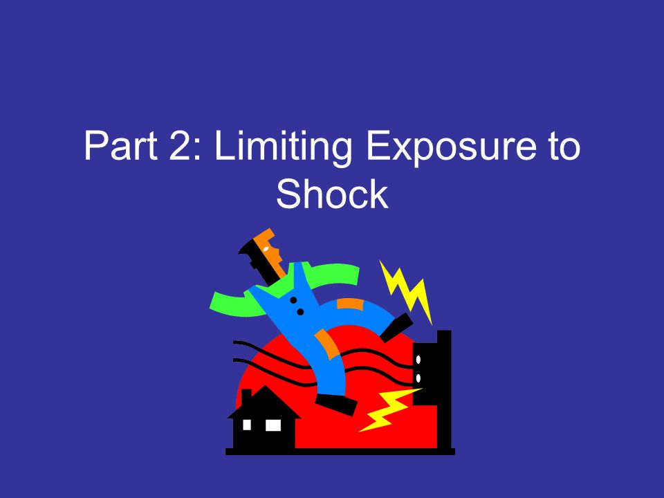 Part 2: Limiting Exposure to Shock