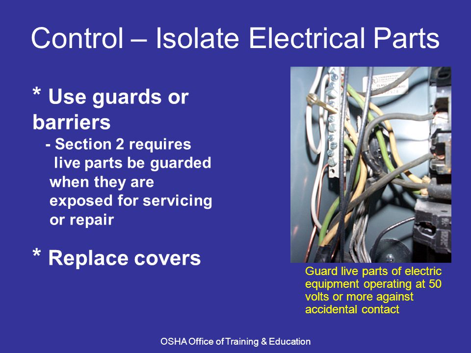 Control – Isolate Electrical Parts