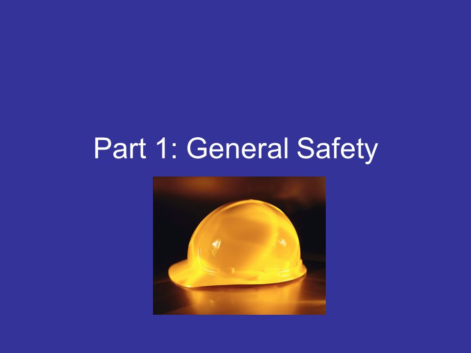 Part 1: General Safety