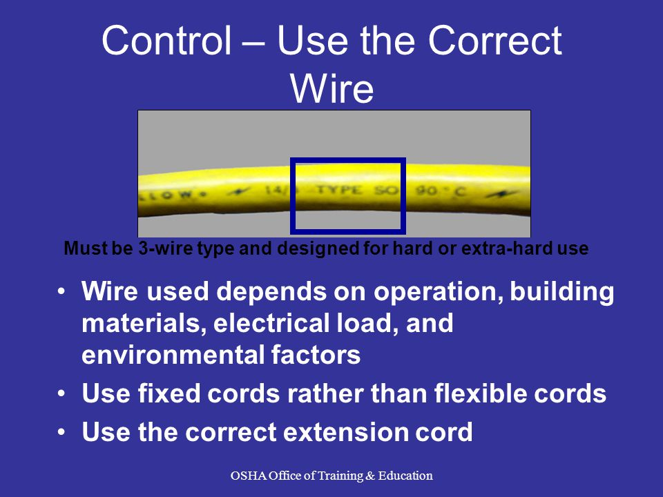 Must be 3-wire type and designed for hard or extra-hard use