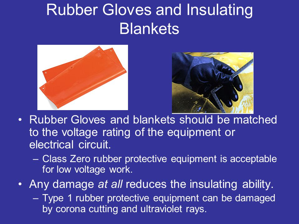 Rubber Gloves and Insulating Blankets