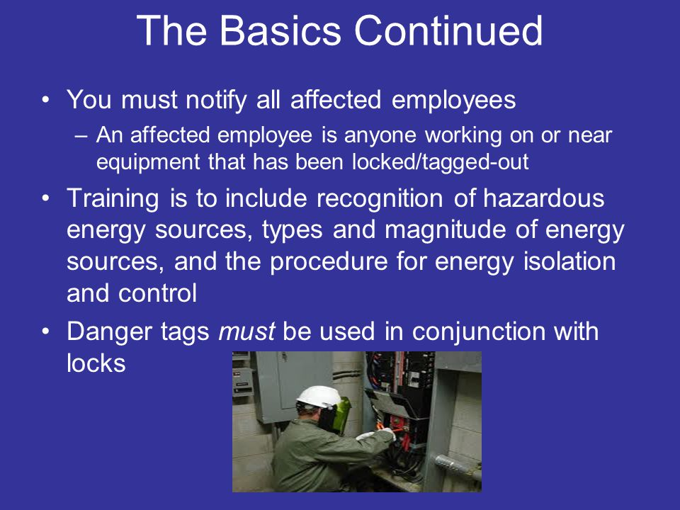 The Basics Continued You must notify all affected employees