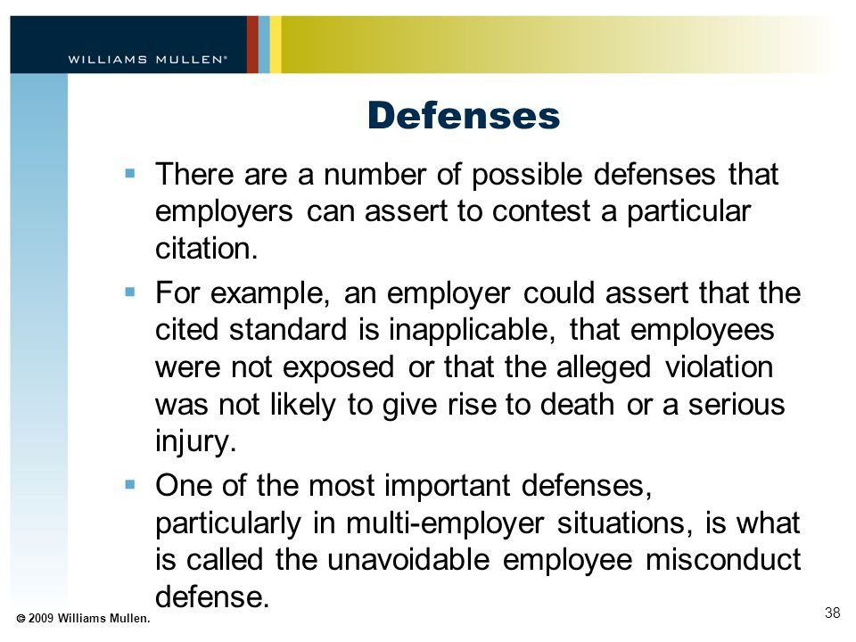 Defenses There are a number of possible defenses that employers can assert to contest a particular citation.
