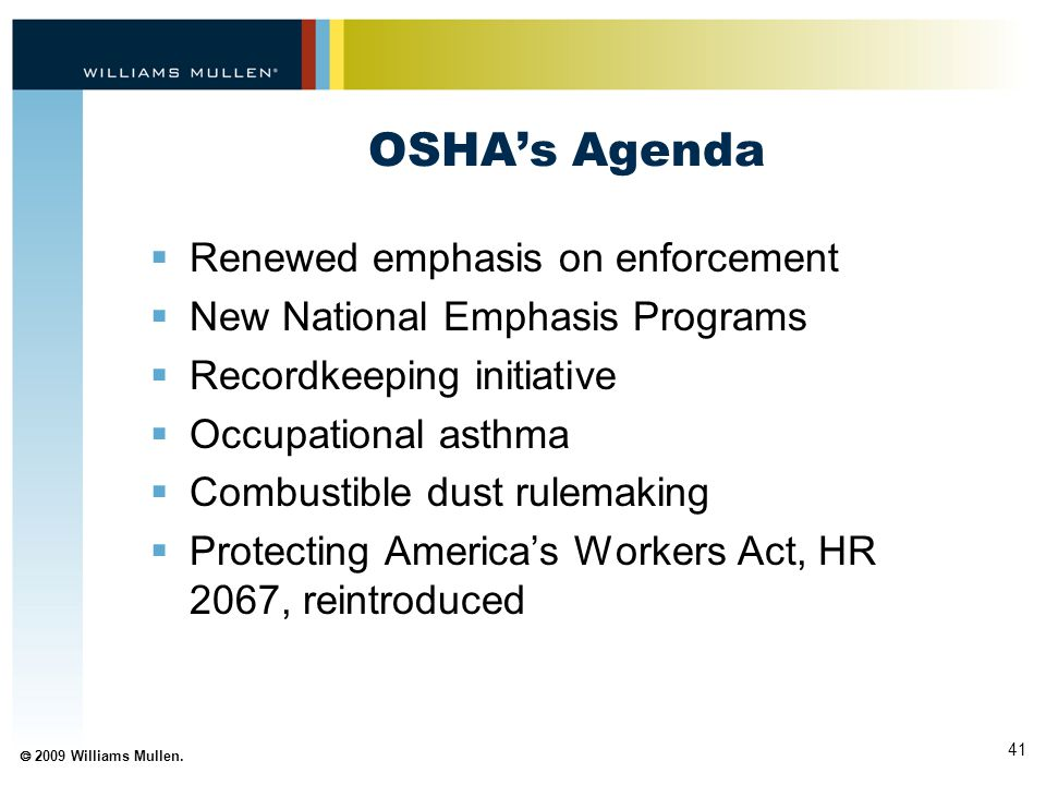 OSHA's Agenda Renewed emphasis on enforcement