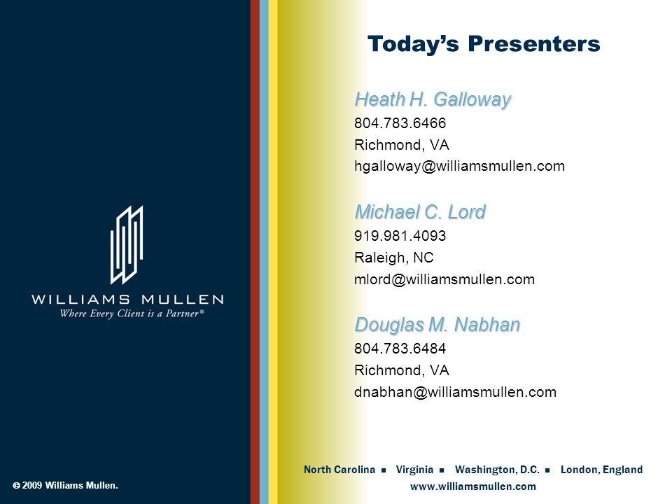 Today's Presenters Heath H. Galloway Michael C. Lord Douglas M. Nabhan