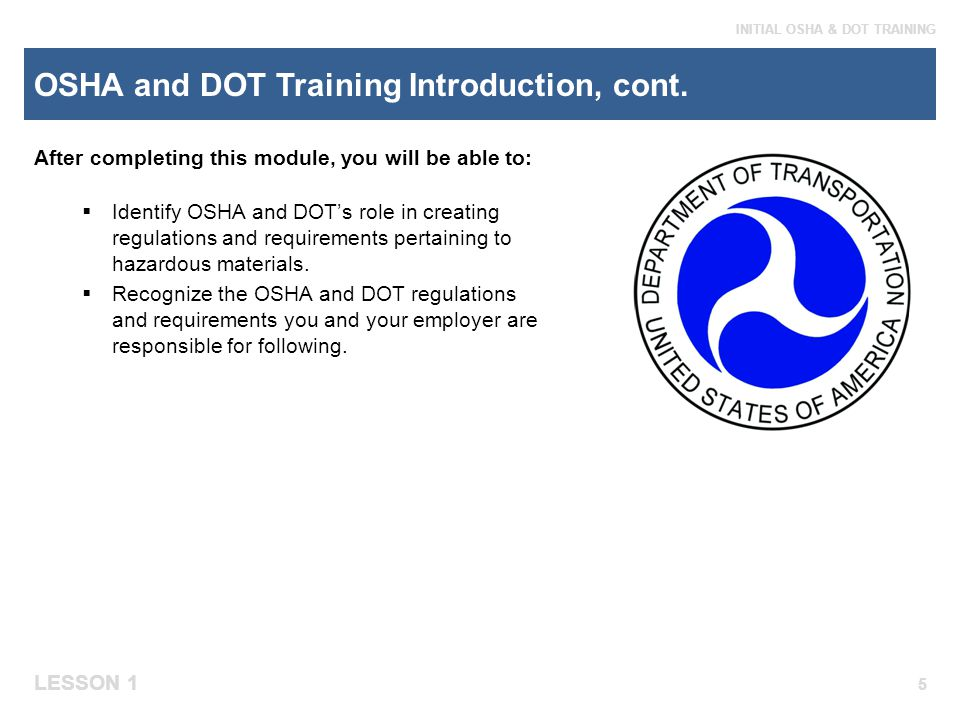 OSHA and DOT Training Introduction, cont.