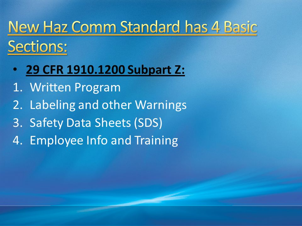 New Haz Comm Standard has 4 Basic Sections: