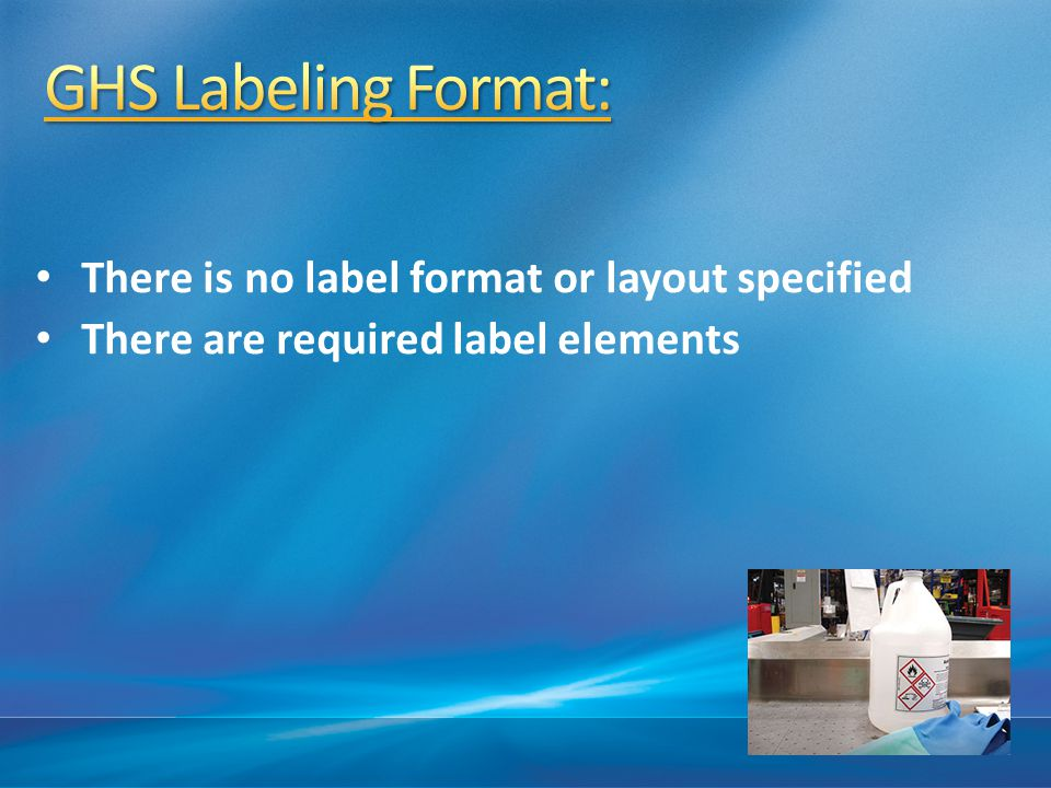 GHS Labeling Format: There is no label format or layout specified