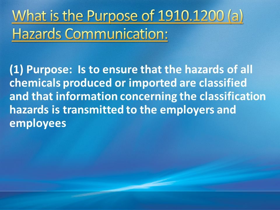 What is the Purpose of 1910.1200 (a) Hazards Communication: