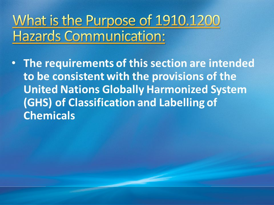 What is the Purpose of 1910.1200 Hazards Communication: