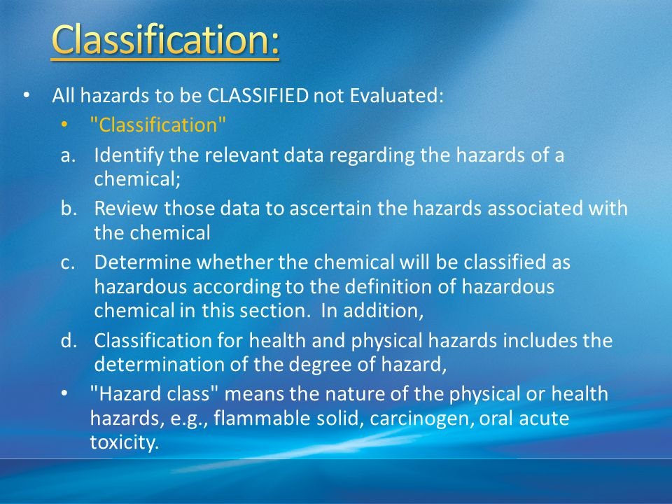 Classification: All hazards to be CLASSIFIED not Evaluated: